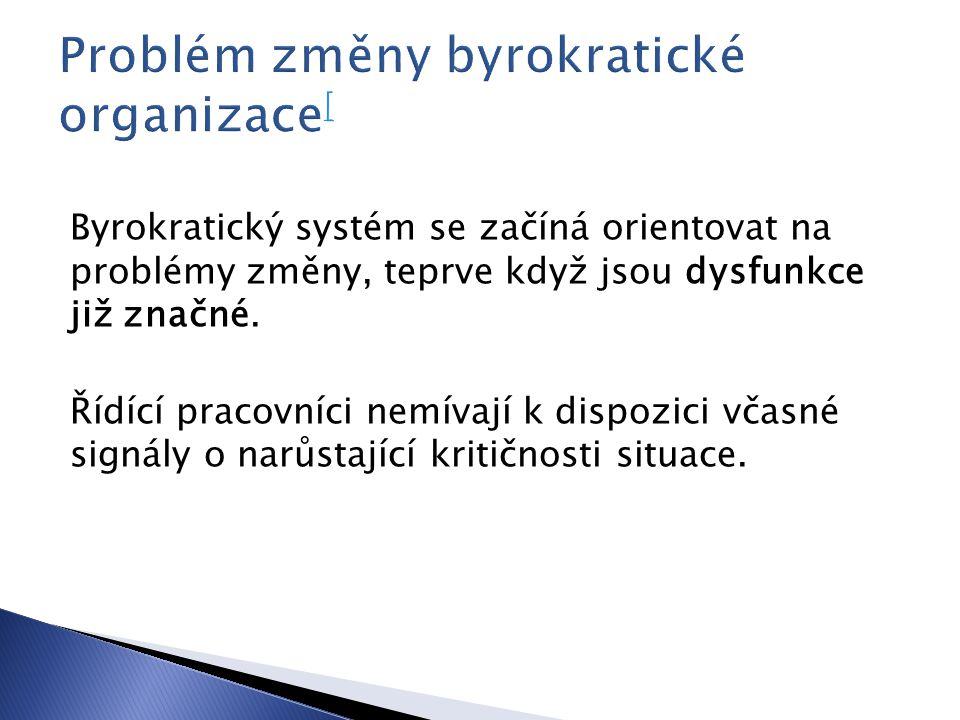 Problém změny byrokratické organizace[